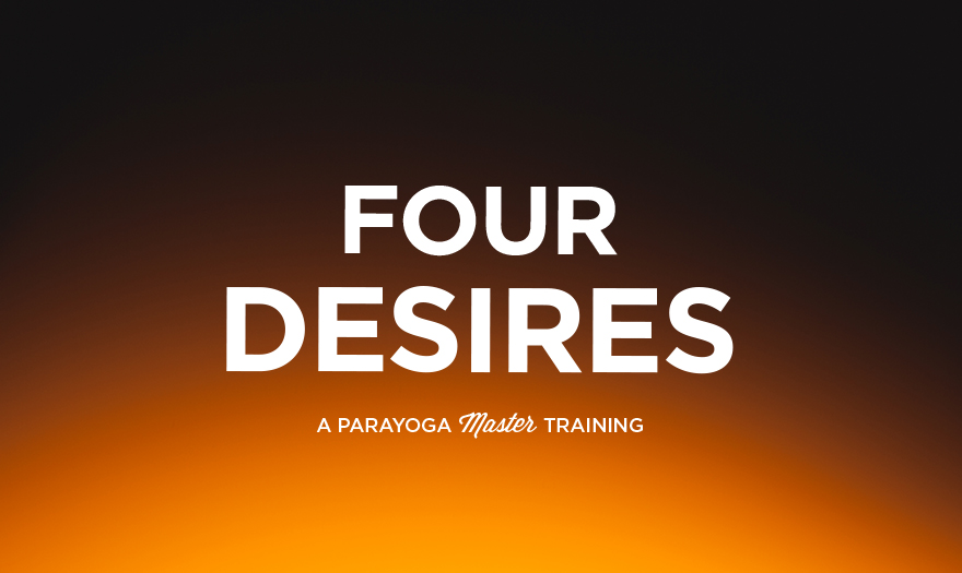 Spots Still Available! The Four Desires Livestream with Yogarupa (May 8-10)