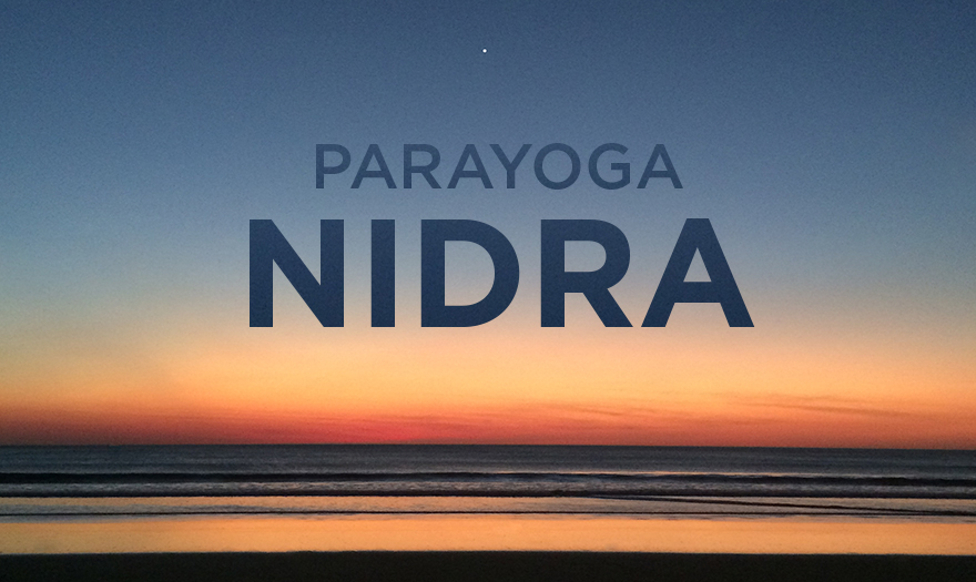 Now Available at yogainternational.com: ParaYoga Nidra: A 10-Hour Immersion in Enlightened Sleep®